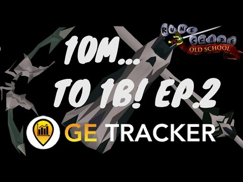 OSRS 10M to 1B with GE Tracker EP.2