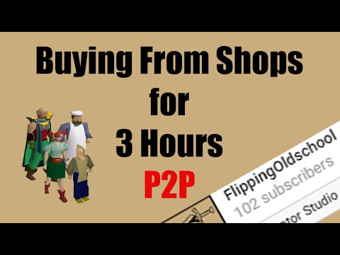 [OSRS] Buying From Shops in Oldschool Runescape for 3 Hours - 100 Subscribers + Giveaway