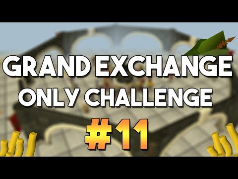 [OSRS] Grand Exchange Only Challenge #11 -  Money Making , Skilling and Flipping with the GE Only!