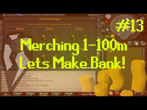 [OSRS] Runescape : MERCHING/FLIPPING 1-100M - ROAD TO BANK Episode #13 - MAJOR PROFITS!