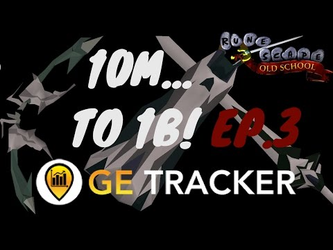 OSRS 10M to 1B with GE Tracker EP.3