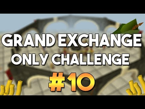 [OSRS] Grand Exchange Only Challenge #10 -  Money Making , Skilling and Flipping with the GE Only!
