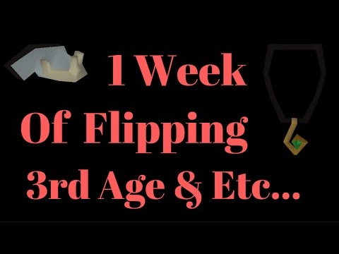 OSRS 1 Week of Flipping 3rd Age & etc...!