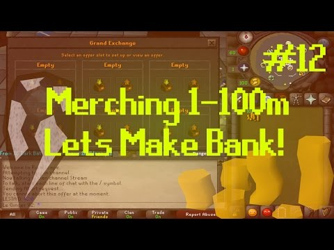 [OSRS] Runescape : MERCHING/FLIPPING 1-100M - ROAD TO BANK Episode #12 - UP TO 12m!