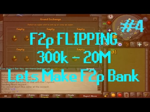 [OSRS] Runescape - F2P FLIPPING 300k - 20M Episode #4 - Making The Bank