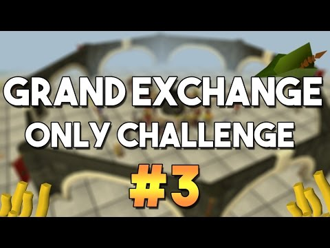 [OSRS] Grand Exchange Only Challenge #3 -  Money Making , Skilling and Flipping with the GE Only!